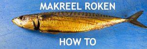 makreel roken how to